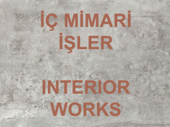 IC MIMARI ISLER/ INTERIOR WORKS